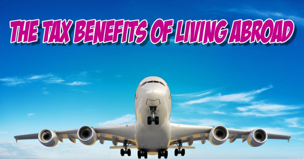 The Tax Benefits of Living Abroad 3