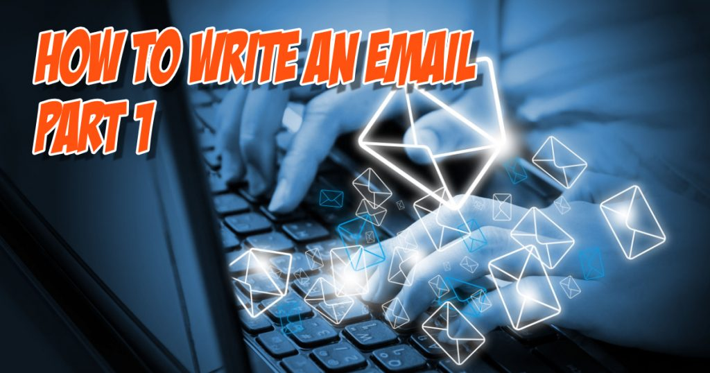 How to Write an Email - Part 1 4