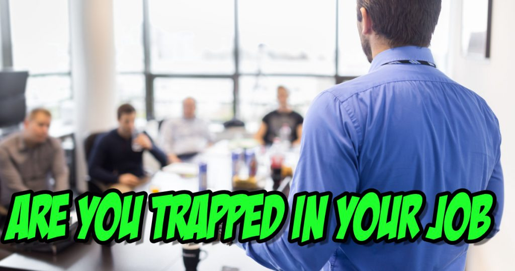Are You Trapped in Your Job 8