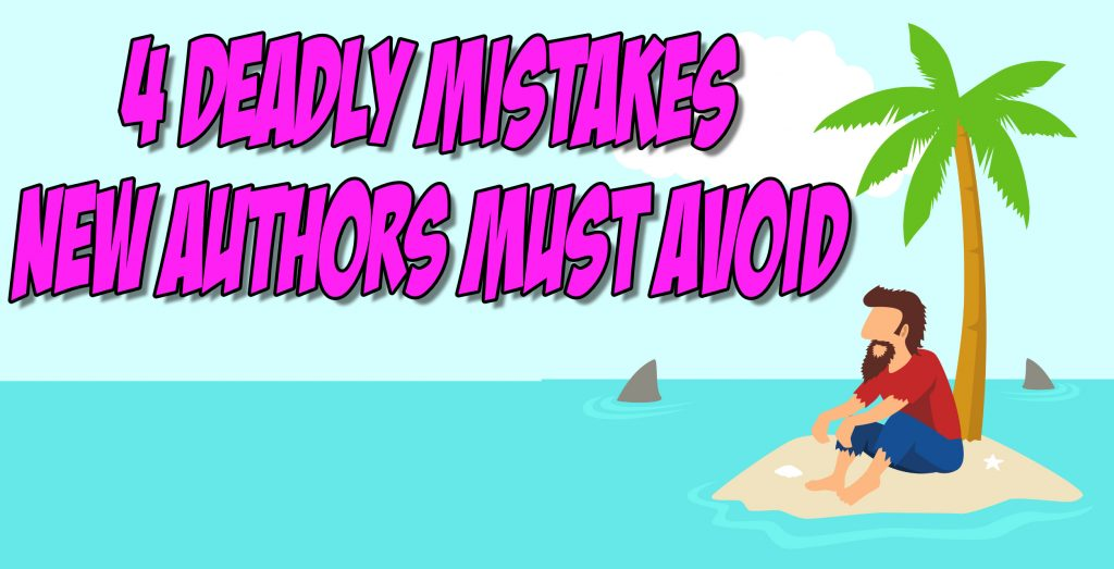 SNM059: 4 Deadly Mistakes New Authors Must Avoid 4