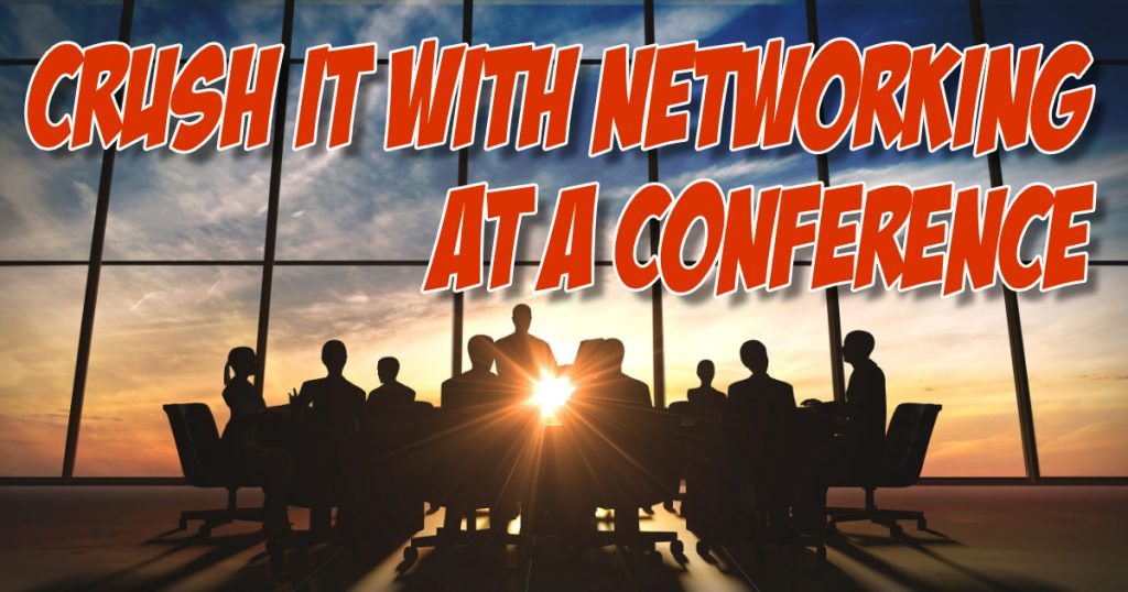SNM089: Crush it with Networking at a Conference 10