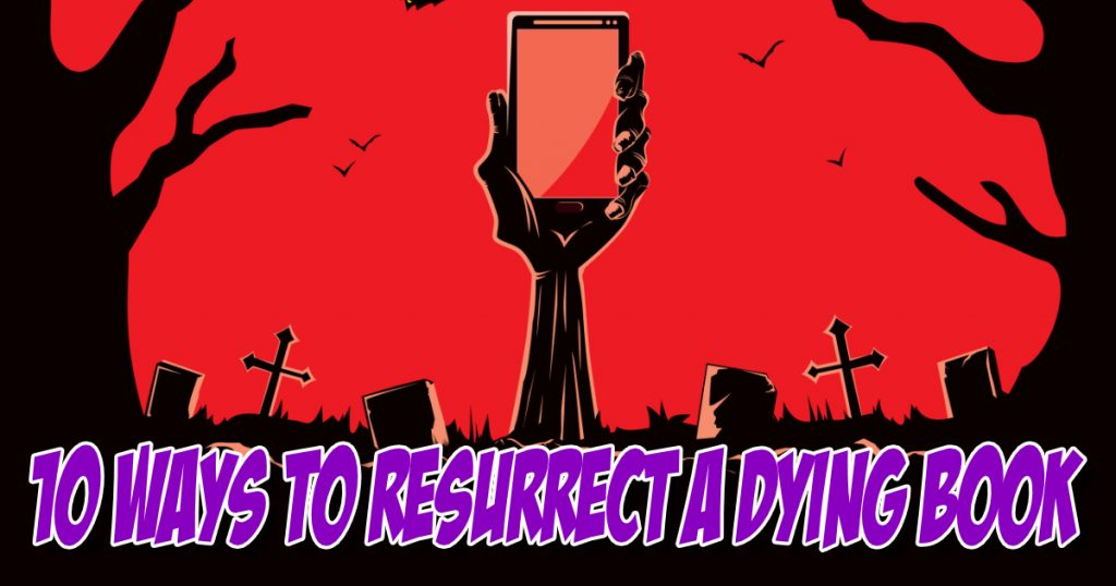 SNM099: 10 Ways to Resurrect a Dying Book 10
