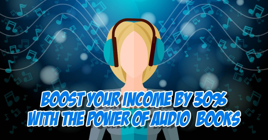 SNM124: Boost Your Income By 30% With the Power of Audiobooks 2