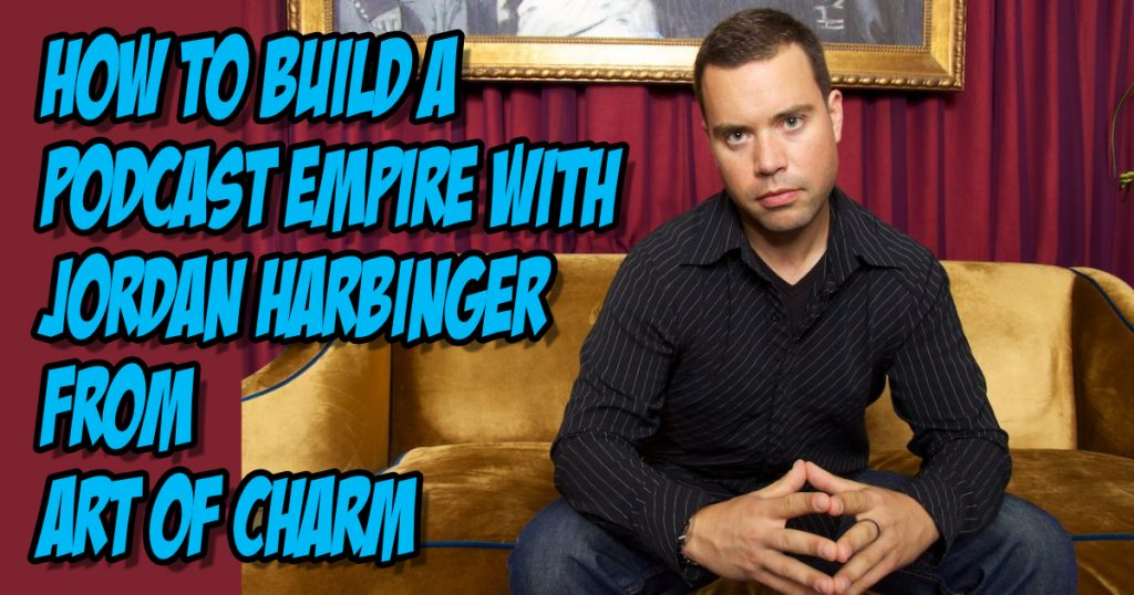 how to build a podcast with jordan harbinger photo