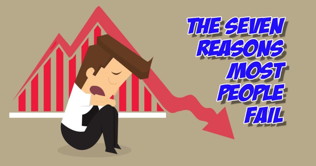 Seven Reasons We Fail