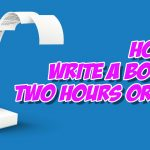 Two Hours to Write a Book