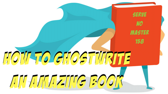 SNM158: How to Ghostwrite an Amazing Book 3