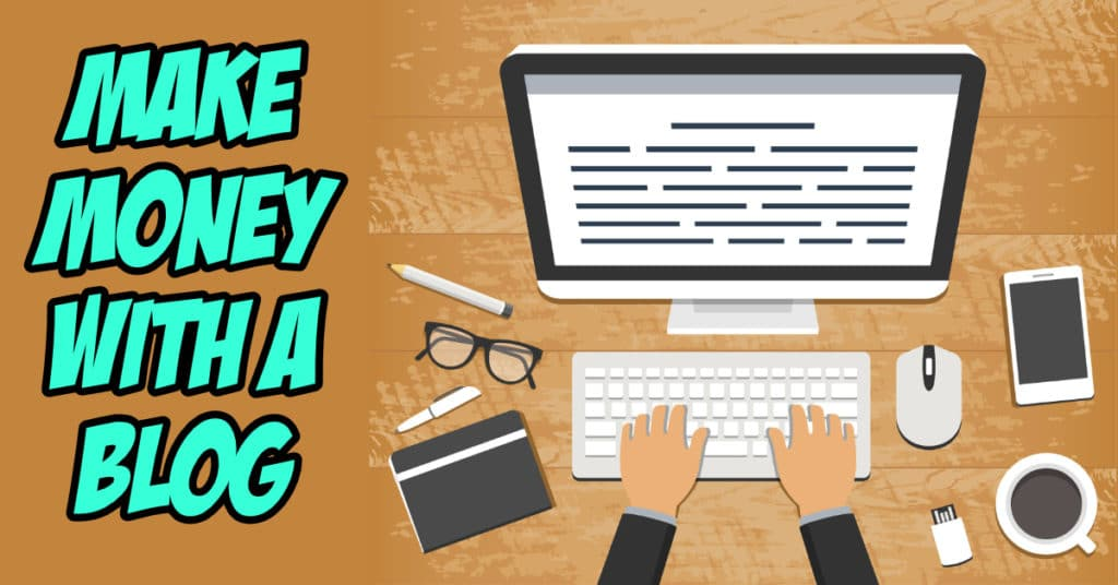 Six Essential Tips On How To Make Money Blogging 2