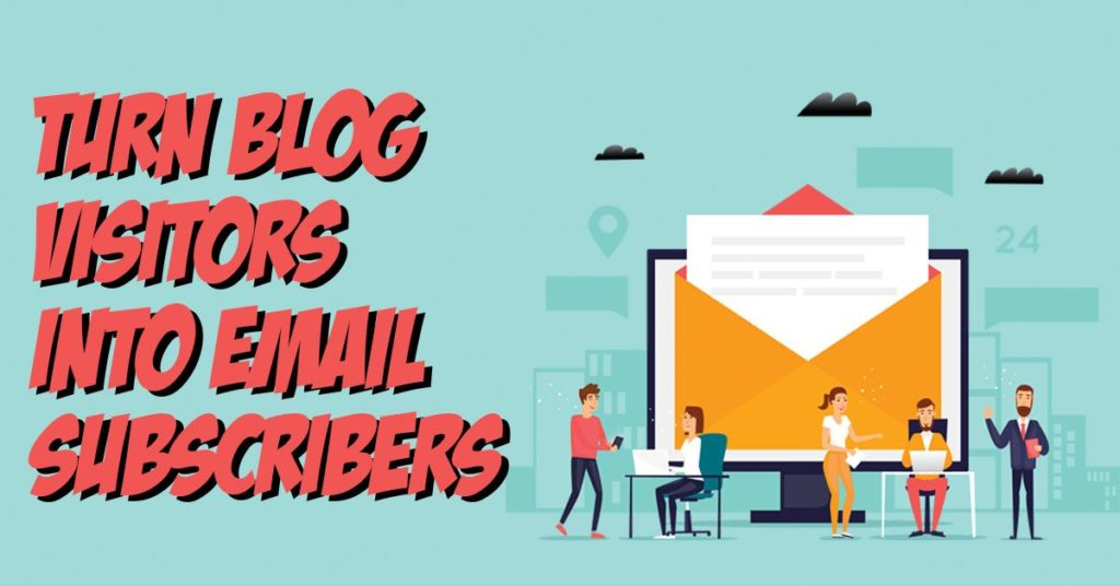 turn blog visitors to email subscribers how to grow email list illustration