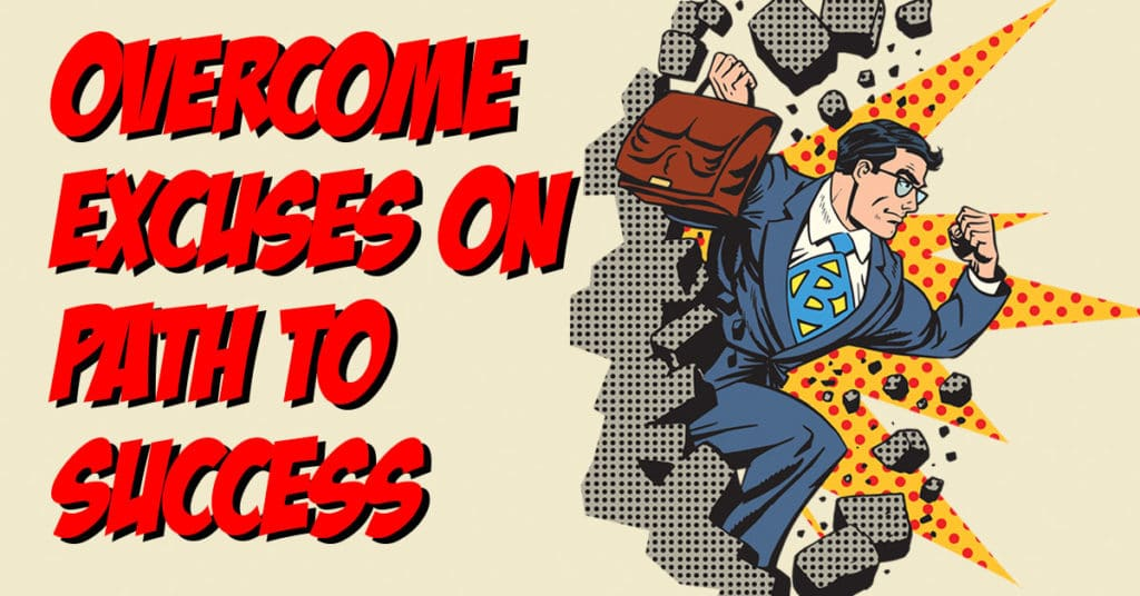 how to overcome excuses on the path to success