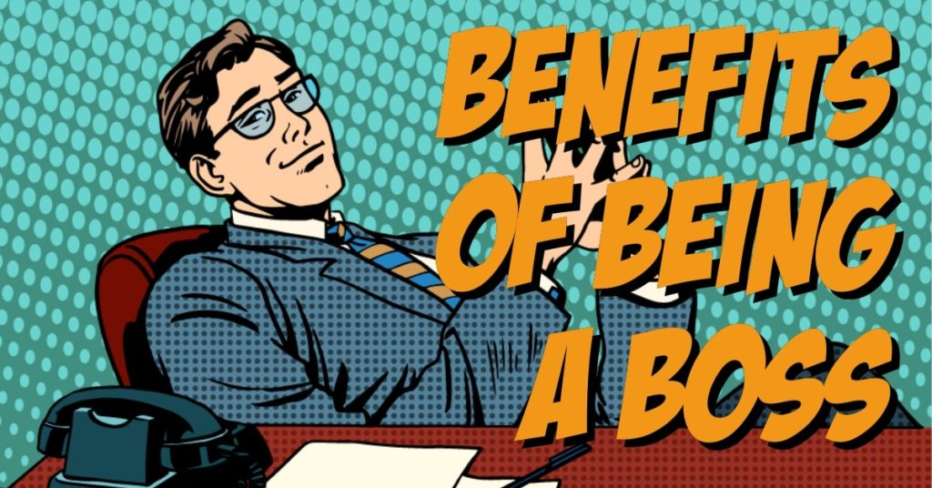 Benefits Of Being Your Own Boss