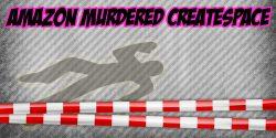 Amazon Murdered Createspace