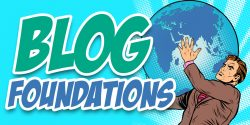 How to Create Powerful Foundational Blog Content