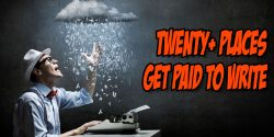 More than TWENTY Places to Get Paid to Write