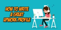 How to Write a Great UpWork Profile